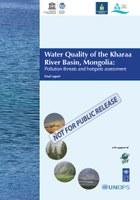 Сэлэнгэ мөрний усны чанар, бохирдлыг Хараа голын жишгээр үнэлэх, Сэлэнгэ мөрний сав газрын хүн амын ус хангамж, ариун цэврийн байгууламжийн үнэлгээ, хэрэгжиж буй төсөл хөтөлборийн тойм